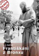 Adrian Luc: Františkáni z Bronxu