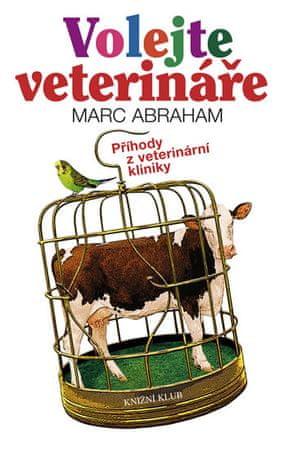 Abraham Marc: Volejte veterináře - Příhody z veterinární kliniky