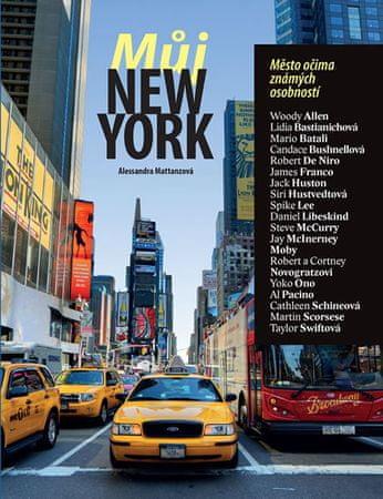 Mattanzaová Alessandra: Můj New York - Město očima známých osobností