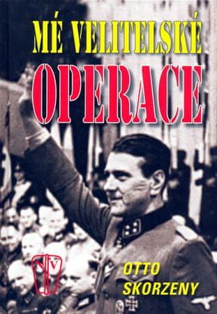 Skorzeny Otto: Mé velitelské operace - 2. vydání