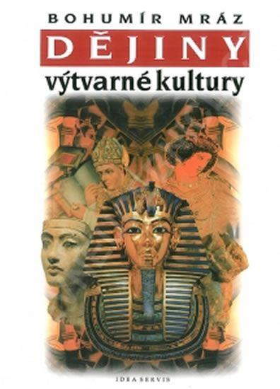 Mráz Bohumír: Dějiny výtvarné kultury 1 (6. vydání)