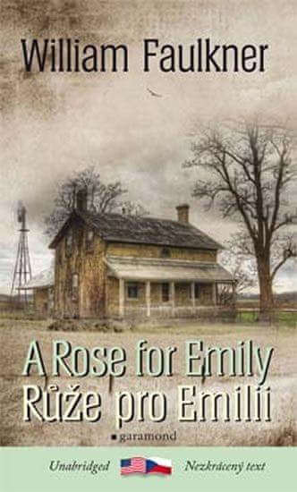 Faulkner William: Růže pro Emilii / A Rose for Emily