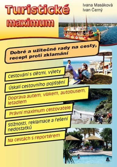 Masáková Ivana, Černý Ivan,: Turistické maximum - Dobré a užitečné rady na cesty, recept proti zklam