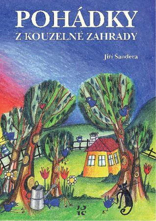 Šandera Jiří: Pohádky z kouzelné zahrady