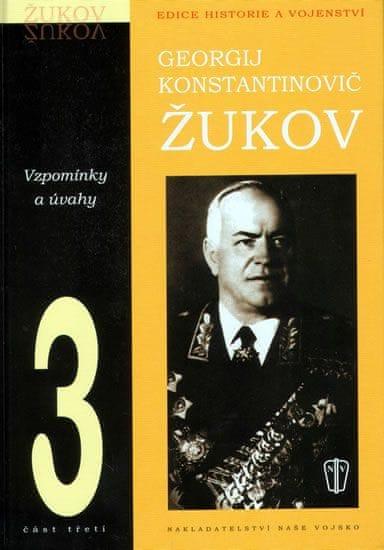 Konstantinovič Georgij: Žukov - vzpomínky a úvahy 3