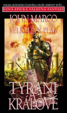Marco John: Tyrani a králové 3 - Velkolepý plán