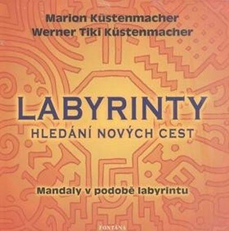 Küstenmacher Marion: Labyrinty - Hledání nových cest