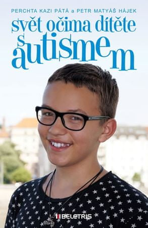 Pátá Perchta Kazi, Hájek Petr Matyáš,: Svět očima dítěte s autismem