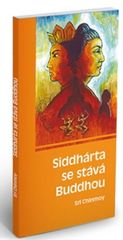 Chinmoy Sri: Siddhárta se stává Buddhou