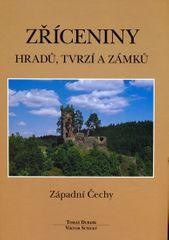 Durdík Tomáš, Sušický Viktor: Zříceniny hradů, tvrzí a zámků - Západní Čechy