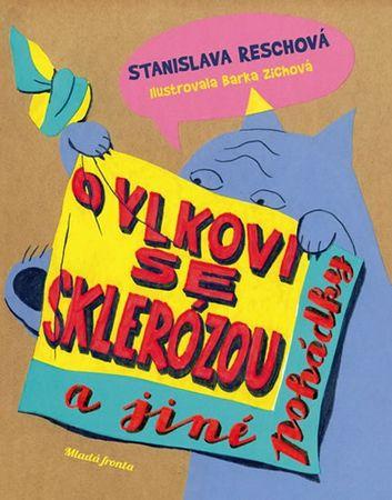 Reschová Stanislava: O vlkovi se sklerózou a jiné pohádky