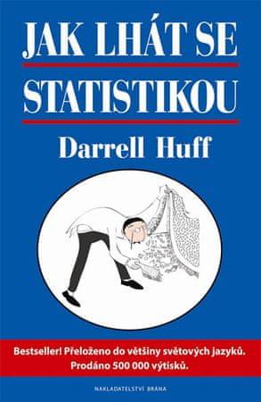 Huff Darrell: Jak lhát se statistikou - statistika vtipně a jinak