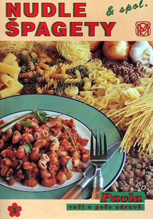 Peková Andrea: Nudle, špagety a spol.