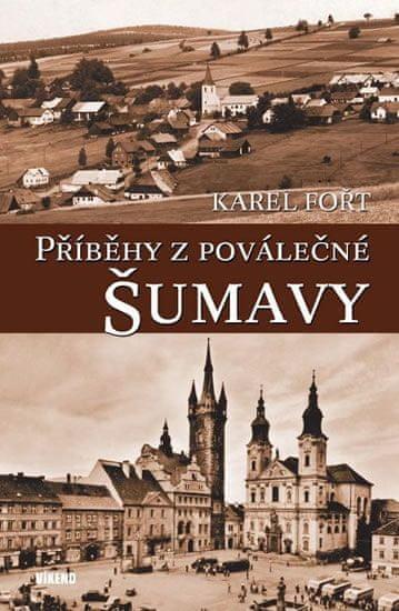 Fořt Karel: Příběhy z poválečné Šumavy