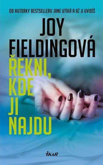 Fieldingová Joy: Řekni, kde ji najdu