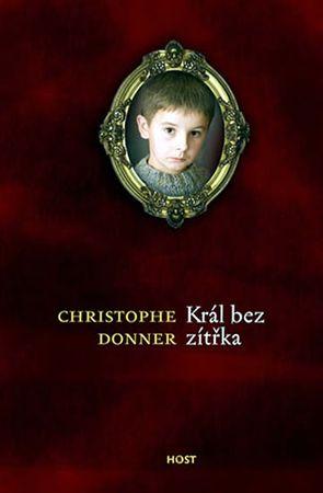 Donner Christophe: Král bez zítřka