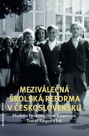 Pánková Markéta a kolektiv: Meziválečná školská reforma v Československu