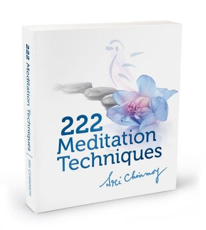 Chinmoy Sri: 222 Meditation Techniques