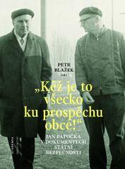 """Blažek Petr: """"Kéž je to všecko ku prospěchu obce!"""" - Jan Patočka v dokumentech Státní bezpečnosti"""