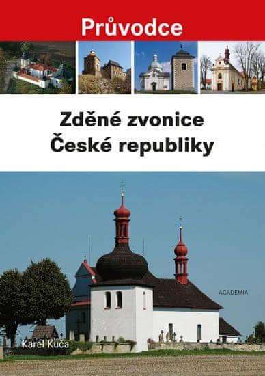 Kuča Karel: Zděné zvonice České republiky - Průvodce