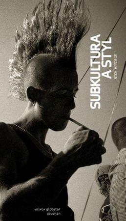 Hebdige Richard: Subkultura a styl