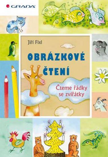 Fixl Jiří: Obrázkové čtení - Čteme řádky se zvířátk
