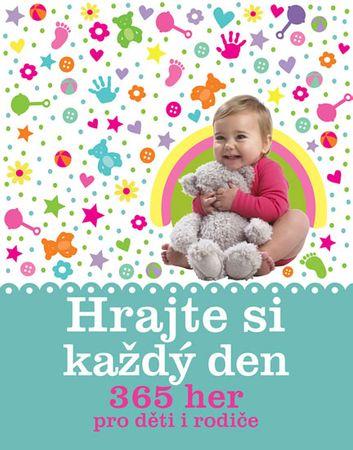Hrajte si každý den - 365 aktivit pro děti do jednoho roku