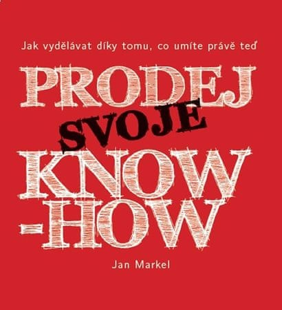 Markel Jan: Prodej svoje know-how