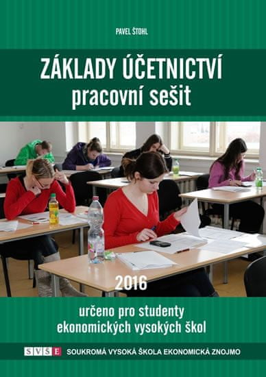 Štohl Pavel: Základy účetnictví - pracovní sešit 2016