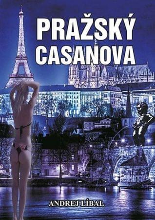 Líbal Andrej: Pražský Casanova