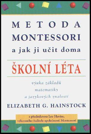 Hainstock Elizabeth G.: Metoda Montessori a jak ji učit doma - Školní léta