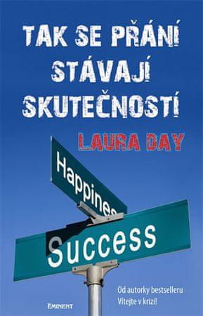 Day Laura: Tak se přání stávají skutečností