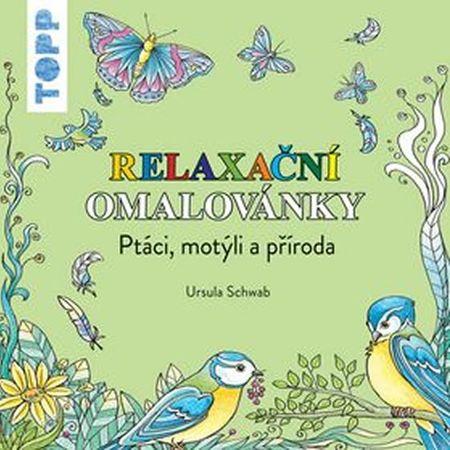 Schwab Ursula: TOPP Relaxační omalovánky - Ptáci, motýli a příroda