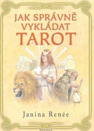Renée Janina: Jak správně vykládat tarot