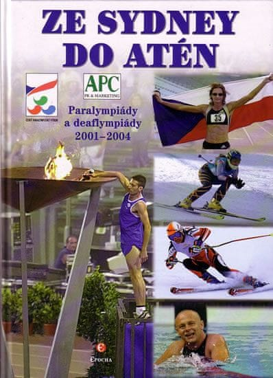 kolektiv: Ze Sydney do Atén - Paralympiády a deaflympiády 2001-2004