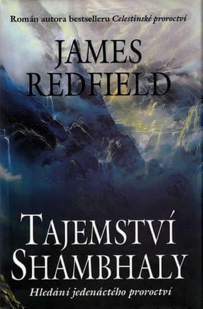 Redfield James: Tajemství Shambhaly - Hledání jedenáctého proroctví