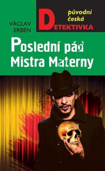 Erben Václav: Poslední pád Mistra Materny