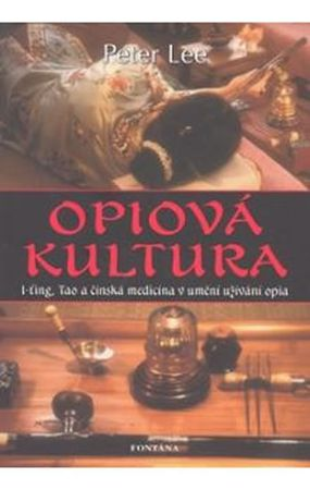 Lee Peter: Opiová kultura