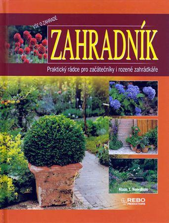Zahradník - Praktický rádce pro začátečníky i rozené zahrádkáře