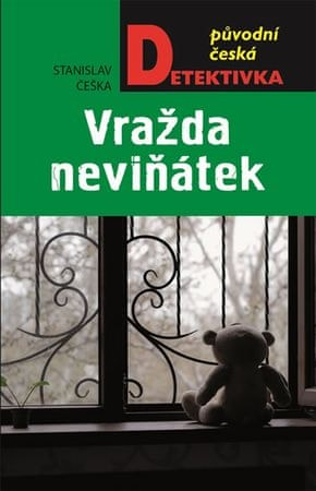Češka Stanislav: Vražda neviňátek