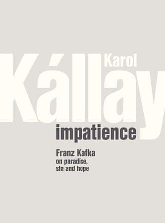 Kállay Karol: Impatience