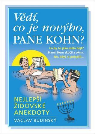 Budinský Václav: Vědí, co je novýho, pane Kohn? - Nejlepší židovské anekdoty