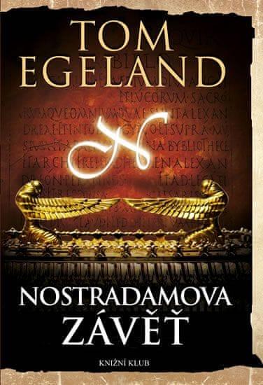 Egeland Tom: Nostradamova závěť