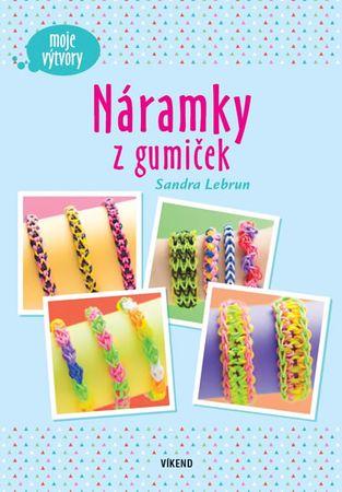 Lebrun Sandra: Náramky z gumiček - Moje výtvory