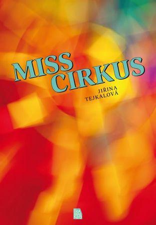 Tejkalová Jiřina: Miss cirkus