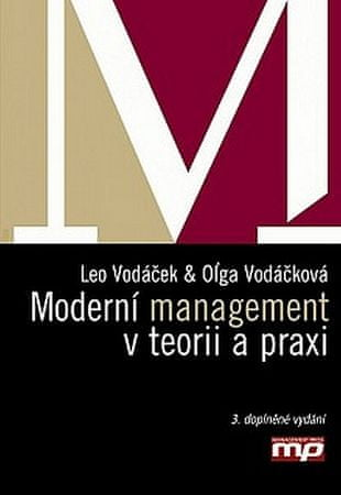 Vodáček Leo, Vodáčková Olga,: Moderní management v teorii a praxi-3.vy