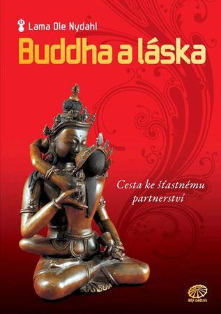 Nydahl Lama Ole: Buddha a láska - Cesta ke šťastnému partnerství