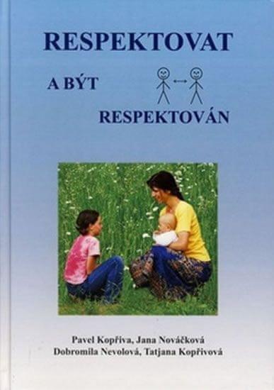 Kopřiva Pavel: Respektovat a být respektován