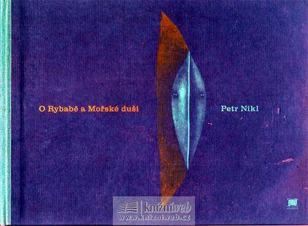 Nikl Petr: O Rybabě a Mořské duši