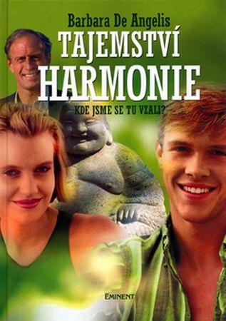 De Angelis Barbara: Tajemství harmonie - Kde jsme se tu vzali?